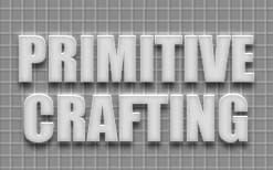 Primitive Crafting